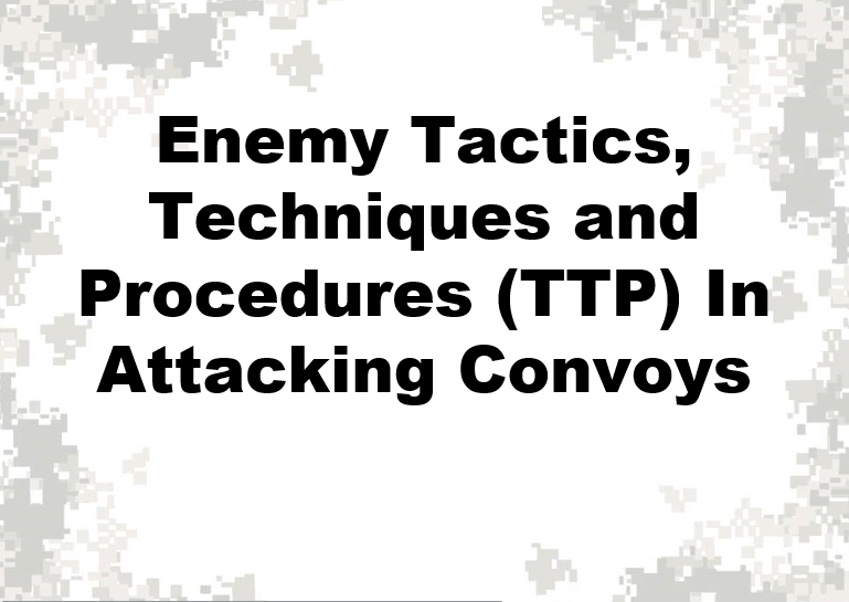 Enemy TTPs on Attacking Convoys briefing