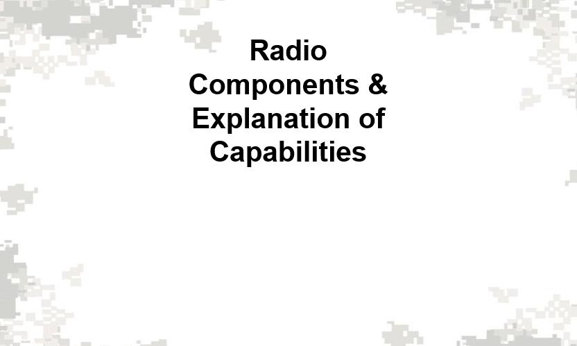 Radio Components & Explanation of capabilities