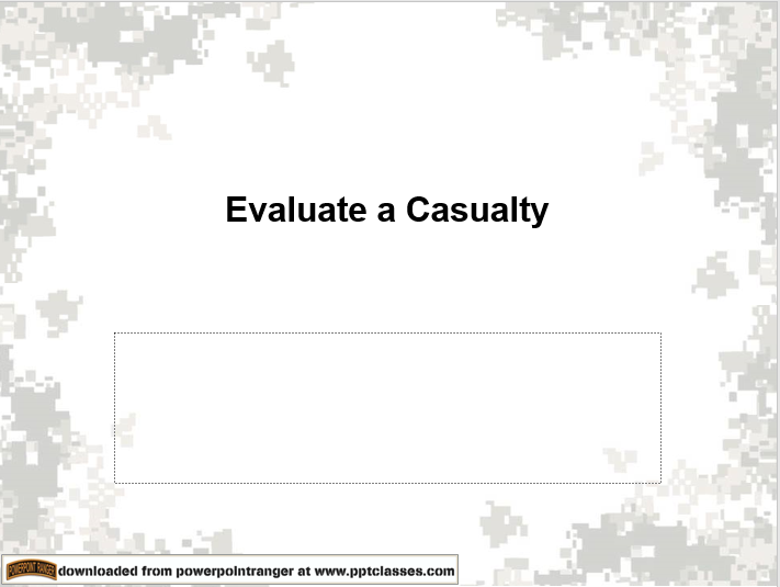 Evaluate a Casualty (MEDICAL AND HEALTH Version I)