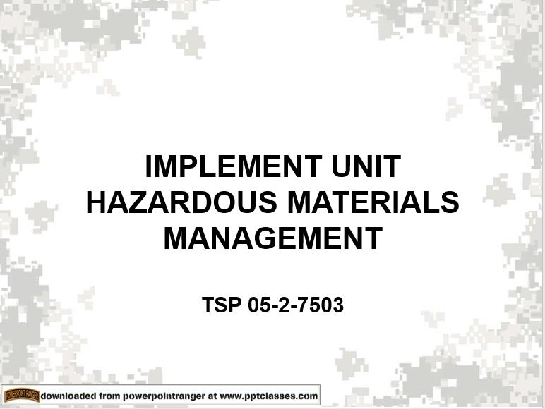 Implement Unit Hazardous Materials Management