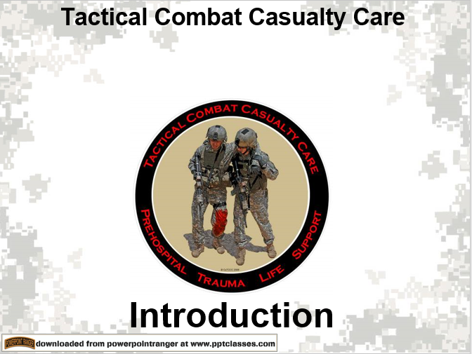 Intro Tactical Combat Casualty Care (TCCC)