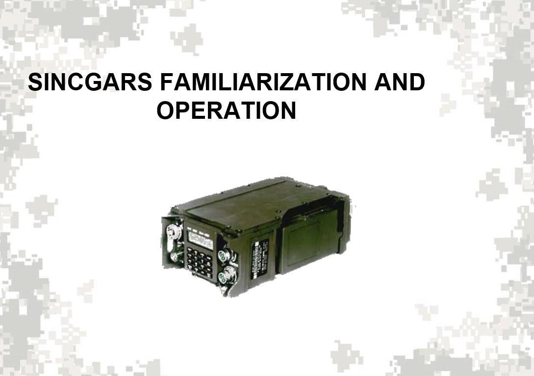 SINCGARS Familiarization Operation