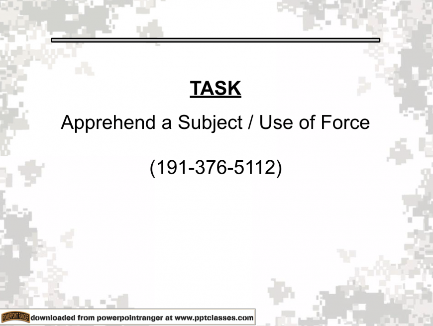 Apprehend a subject - military police - powerpoint class