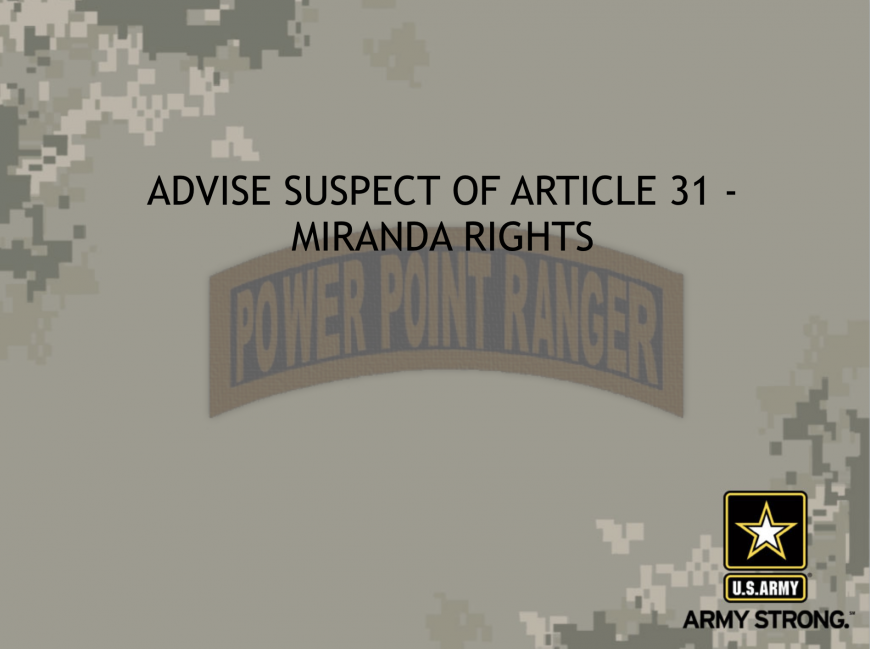 Advise subject of miranda rights - military police power point