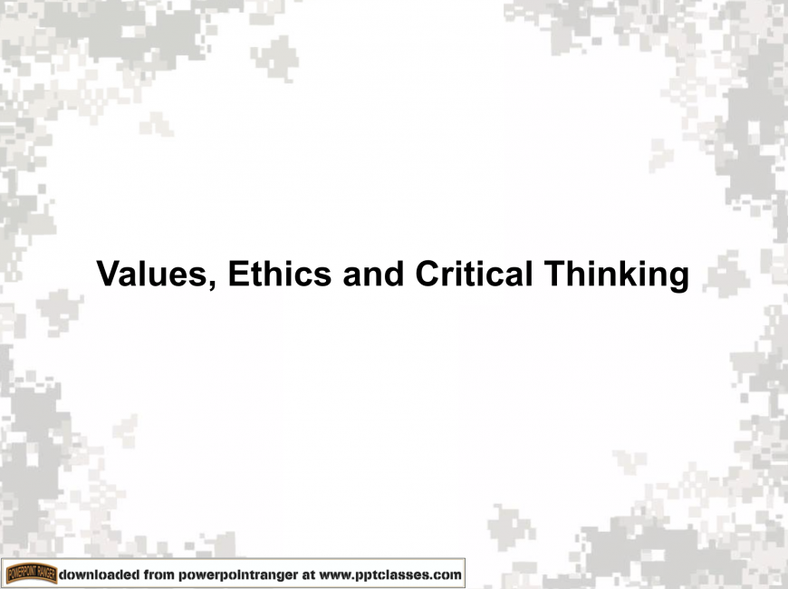 Values, Ethics and Critical Thinking