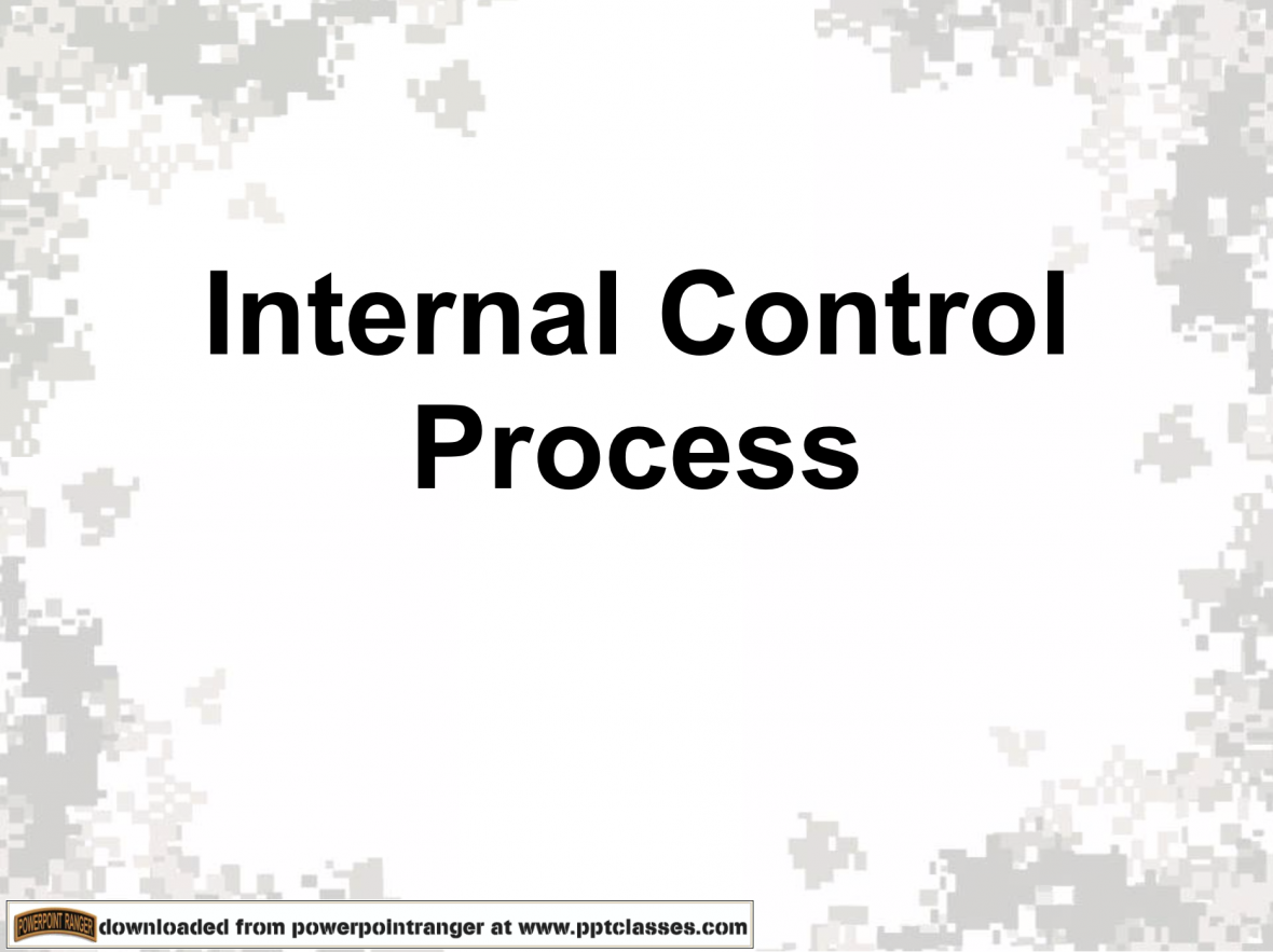 Internal Control Process PPT Class for Army Managers