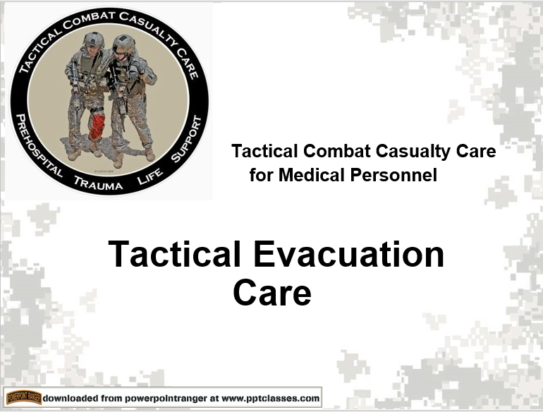 TCCC Medical Mersonnel Tactical Evacuation Care