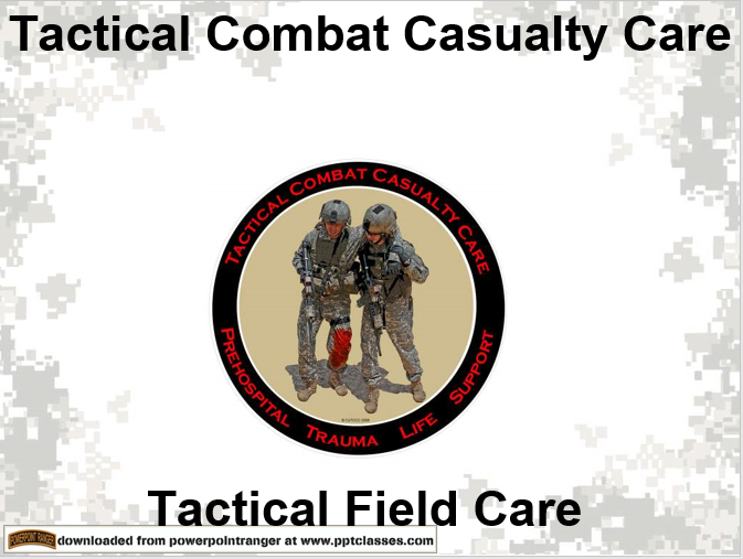 TCCC: Tactical Field Carea
