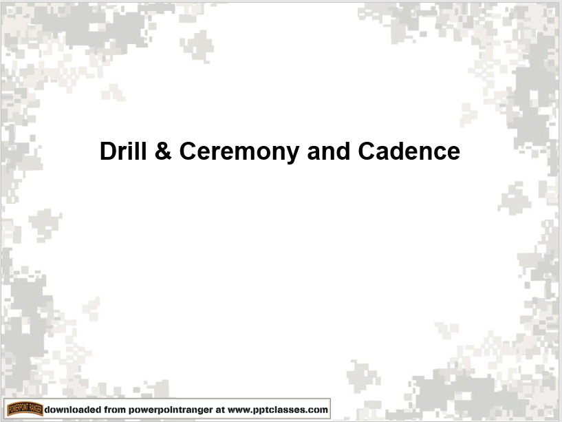 a power point class on drill and ceremony with cadence