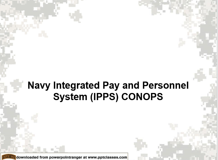 A power point class on Navy Integrated Pay and Personnel System (IPPS) CONOPS