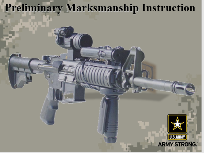 A powerpoint class on preliminary marksmanship instruction for the M4.