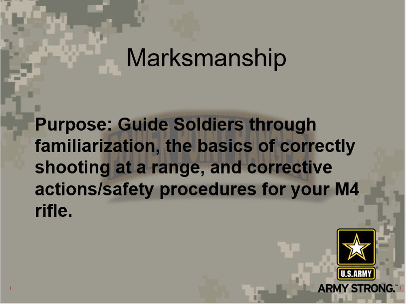 A powerpoint class on guiding soldiers through the basic marksmanship of the M4 rifle