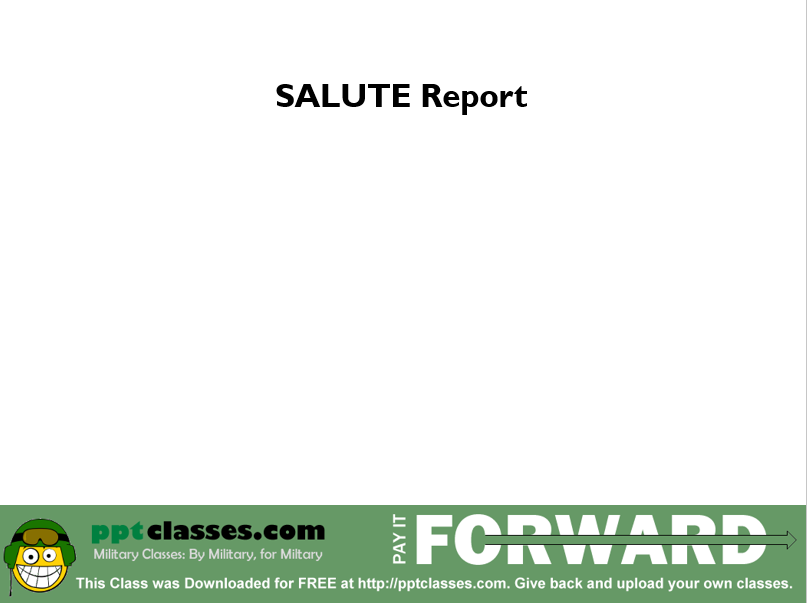 A power point class on reporting information using the SALUTE report