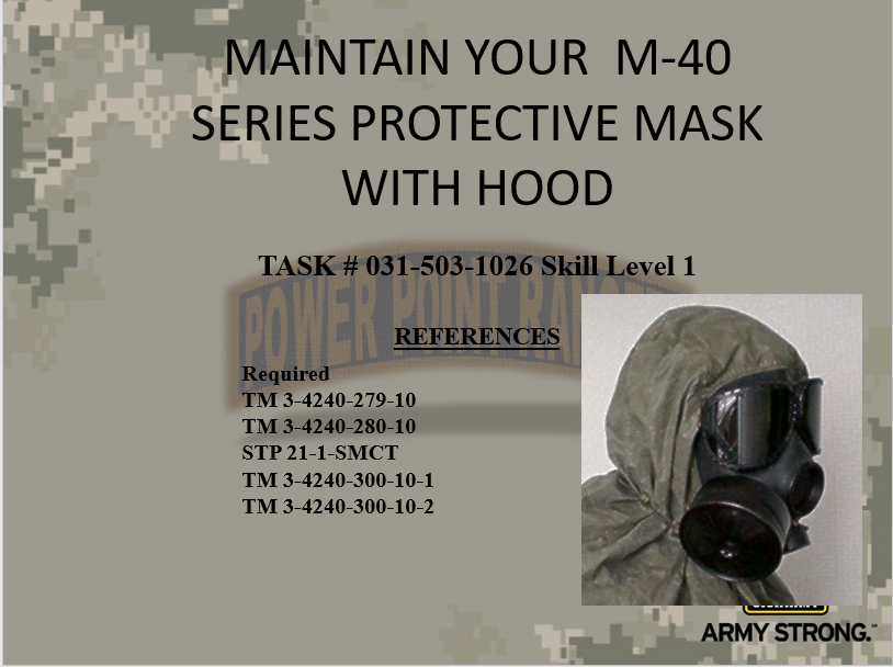 A power point class to Maintain Your Assigned Protective Mask