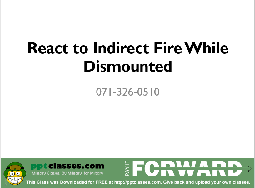 A power point class on react ton indirect fire while dismounted