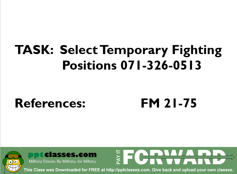 A power point class on Select Temporary Fighting Positions
