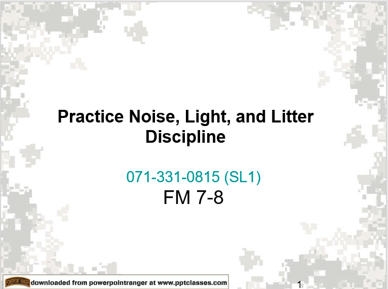 A power point class on Practice Noise, Light, and Litter Discipline