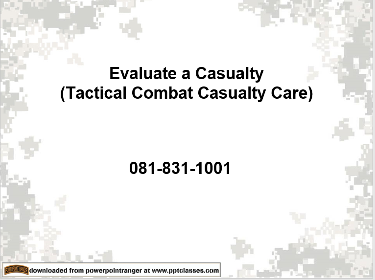 A power class to Evaluate a Casualty (Tactical Combat Casualty Care)