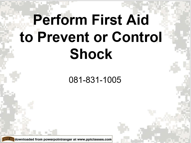 A power point class on Perform First Aid to Prevent or Control Shock