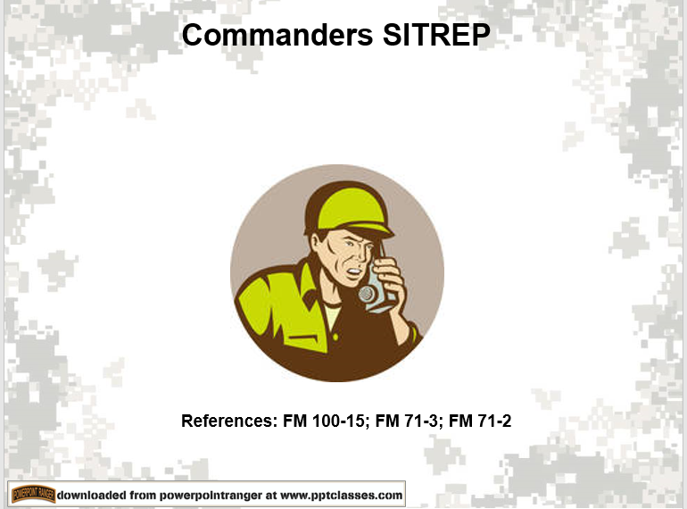 A power point class to send a situation report (SITREP)