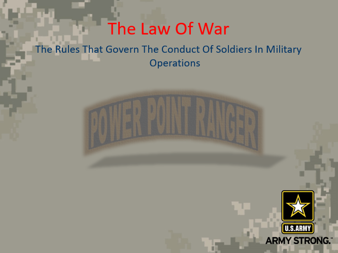 A power point class to Conduct Operations According to the Law of War