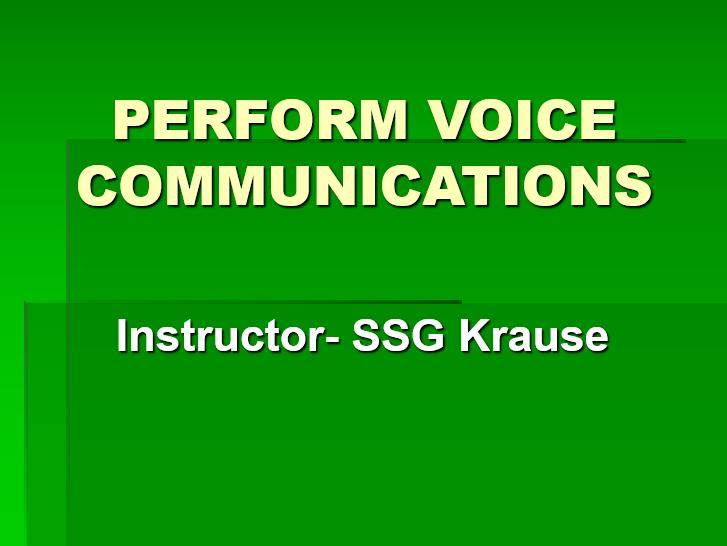 PERFORM VOICE COMMUNICATIONSInstructor