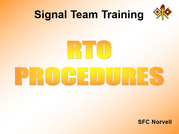 Radio Transmitter/Operator (RTO) Familiarization