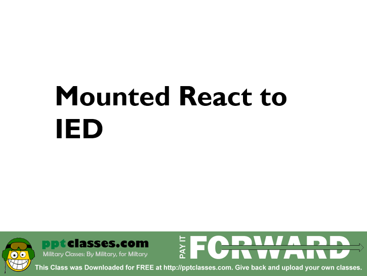 React to IED-Mounted