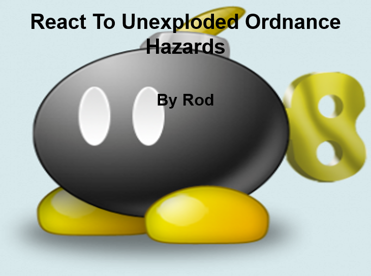 React to Unexploded Ordnance