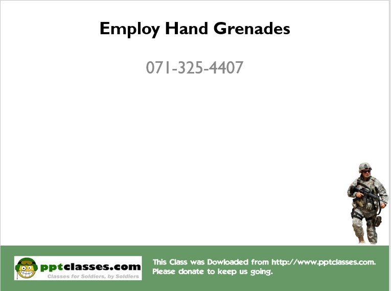 A power point class to employ hand grenades