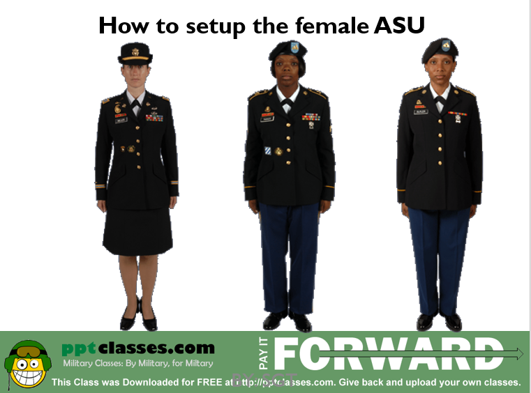 A power point class on setup the female ASU uniform.