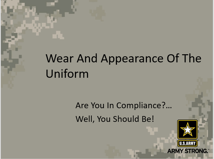 A power point on the proper wear and appearance of the military uniform