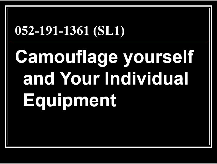 Camouflage yourself and your equipment